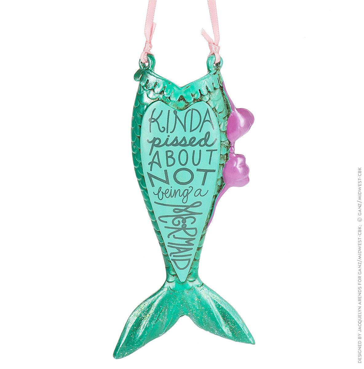 "Specialty Ornaments ""Kinda Pissed About Not Being a Mermaid"" ornament by Jacquelyn Arends; © Ganz/Midwest-CBK 2019"