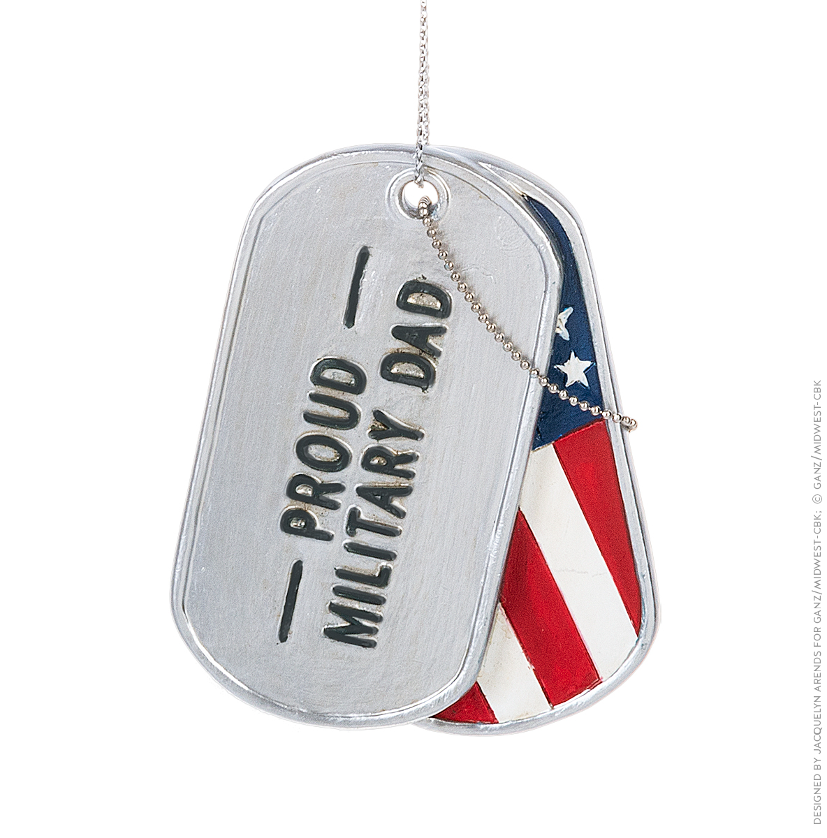 "Specialty Ornaments ""Proud Military Dad"" Military Dog Tag ornament by Jacquelyn Arends; © Ganz/Midwest-CBK 2019"