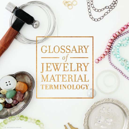 Glossary of Jewelry Material Terminology blog post image © Jacquelyn Arends
